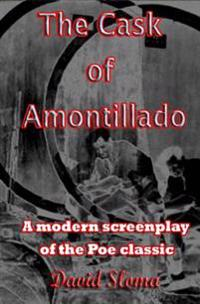 The Cask of Amontillado: A Modern Screenplay of the Poe Classic