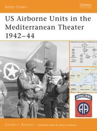 US Airborne Units in the Mediterranean Theater 1942-44
