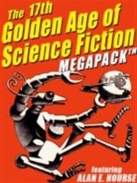 17th Golden Age of Science Fiction MEGAPACK(R): Alan E. Nourse