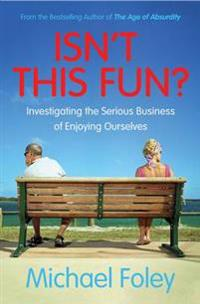 Isnt this fun? - investigating the serious business of enjoying ourselves