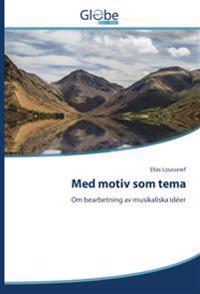 Med Motiv SOM Tema - Lousseief Elias pdf epub