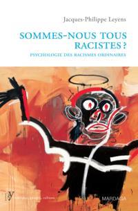 Sommes-nous tous racistes?