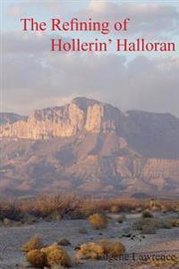The Refining of Hollerin' Halloran