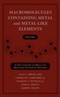 Macromolecules Containing Metal and Metal-Like Elements, A Half-Century of Metal- and Metalloid-Containing Polymers