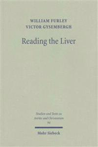 Reading the Liver: Papyrological Texts on Ancient Greek Extispicy