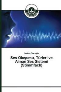 Ses Olu Umu, Turleri Ve Alman Ses Sistemi (Stimmfach)