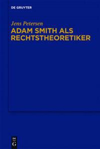 Adam Smith als Rechtstheoretiker