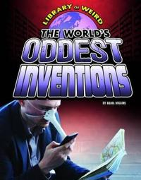 World's Oddest Inventions