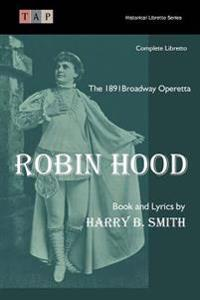 Robin Hood: The 1891 Broadway Operetta