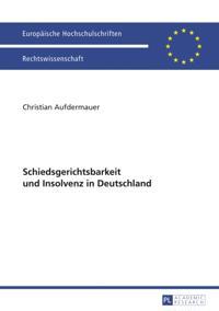 Schiedsgerichtsbarkeit und Insolvenz in Deutschland