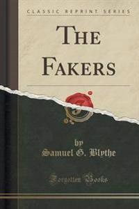 The Fakers (Classic Reprint)