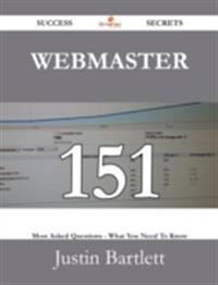 Webmaster 151 Success Secrets - 151 Most Asked Questions On Webmaster - What You Need To Know