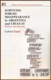 Surviving Forced Disappearance in Argentina and Uruguay