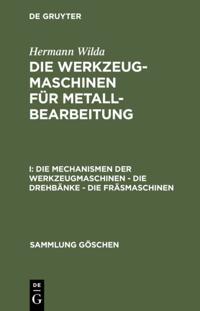 Die Mechanismen der Werkzeugmaschinen - Die Drehbanke - Die Frasmaschinen