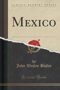 Mexico (Classic Reprint)