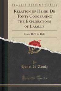 Relation of Henri de Tonty Concerning the Explorations of Lasalle