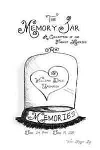 William Dale Upchurch: Memory Jar Memories