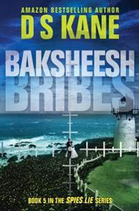 Baksheesh (Bribes): Book 5 of the Spies Lie Series