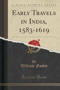 Early Travels in India, 1583-1619 (Classic Reprint)