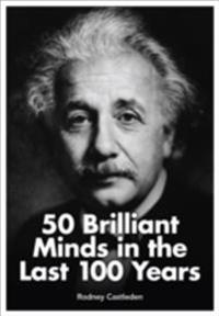50 Brilliant Minds in the Last 100 Years