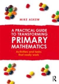 Practical Guide to Transforming Primary Mathematics