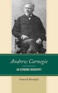 Andrew carnegie - an economic biography