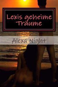 Lexis Geheime Traume: Erotikgeschichten