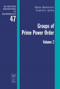 Yakov Berkovich; Zvonimir Janko: Groups of Prime Power Order. Volume 2