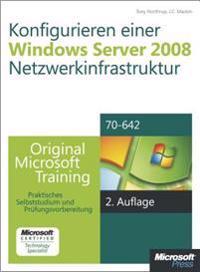 Konfigurieren einer Windows Server 2008-Netzwerkinfrastruktur - Original Microsoft Training fur Examen 70-642, 2. Auflage, uberarbeitet fur R2