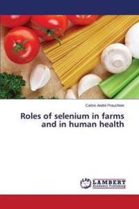 Roles of Selenium in Farms and in Human Health