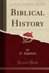 Biblical History (Classic Reprint)