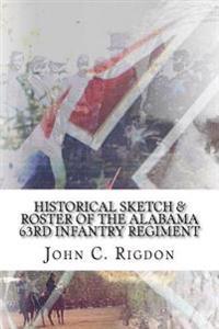 Historical Sketch & Roster of the Alabama 63rd Infantry Regiment