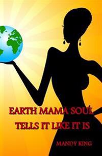 Earth Mama Soul Tells It Like It Is