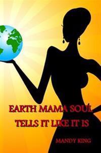 Earth Mama Soul Tells It Like It Is