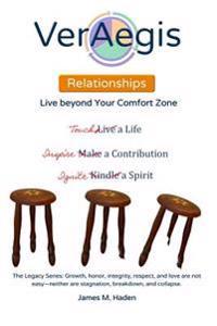 Veraegis - Relationships: Live Beyond Your Comfort Zone