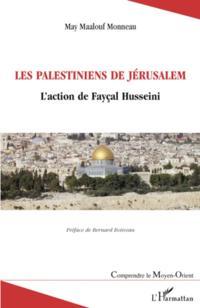 Les palestiniens de jerusalem - l'action de faycal husseini
