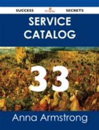 Service Catalog 33 Success Secrets
