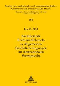 Kollidierende Rechtswahlklauseln in Allgemeinen Geschaeftsbedingungen im internationalen Vertragsrecht