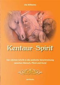 Kentaur- Spirit