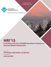 Hri 15 2015 ACM/IEEE International Conference on Human - Robot Interaction