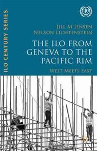 The ILO from Geneva to the Pacific Rim