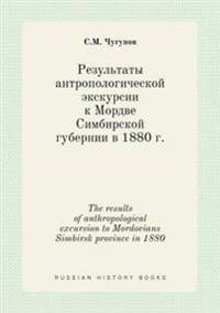 The Results of Anthropological Excursion to Mordovians Simbirsk Province in 1880