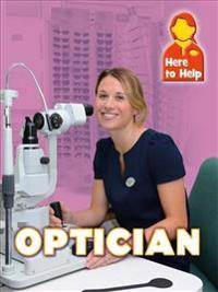 Here to Help: Optician