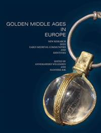 Golden Middle Ages in Europe: New Research Into Early-Medieval Communities and Identities