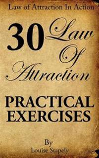 Law of Attraction - 30 Practical Exercises