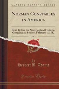 Norman Constables in America, Vol. 8