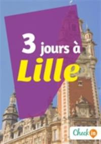 3 jours a Lille