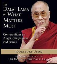 Dalai Lama on What Mateers Most