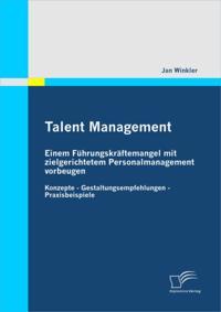 Talent Management: Einem Fuhrungskraftemangel mit zielgerichtetem Personalmanagement vorbeugen