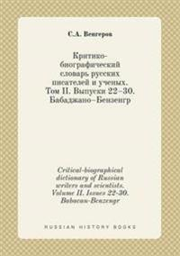 Critical-Biographical Dictionary of Russian Writers and Scientists. Volume II. Issues 22-30. Babacan-Benzengr